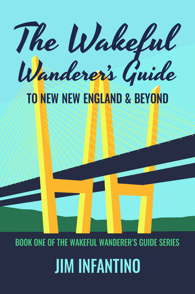 cover of The Wakeful Wanderer's Guide to New New England & Beyond
