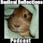 Radical Reflections Podcast
